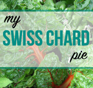 My Swiss Chard Pie