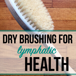 Why You Need Dry Brushing for Lymphatic Health