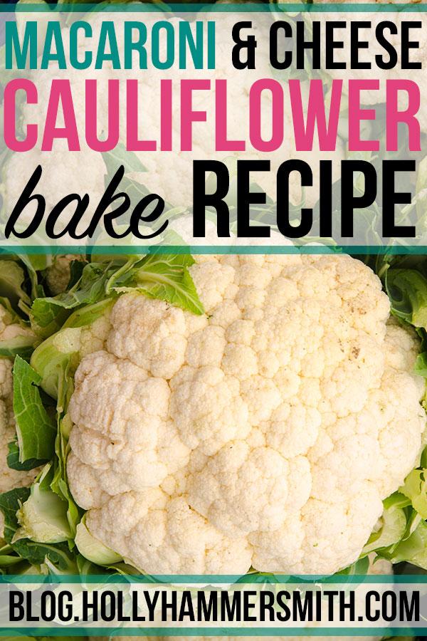 Cheesy Macaroni Cauliflower Bake