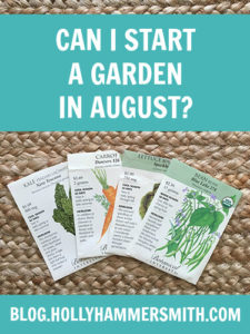 Can I Start a Garden in August?